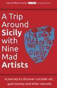 A Trip Around Sicily with Nine Mad Artists