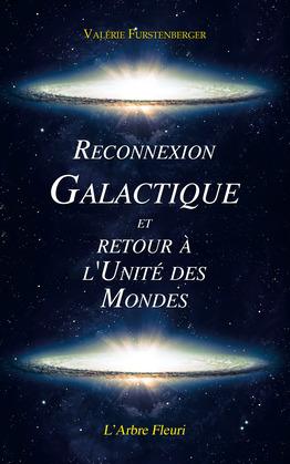 Reconnexion Galactique et Retour à l'Unité des Mondes