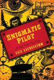 Enigmatic Pilot: A Tall Tale Too True