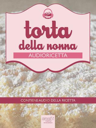 Audioricetta: la torta della nonna