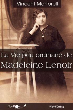 La Vie peu ordinaire de Madeleine Lenoir