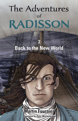 The Adventures of Radisson 2, Back to the New World