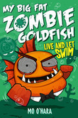 My Big Fat Zombie Goldfish 5: Live and Let Swim