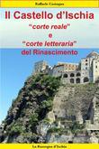 Il Castello d'Ischia, corte reale e corte letteraria del Rinascimento