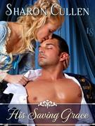 His Saving Grace: A Loveswept Historical Romance