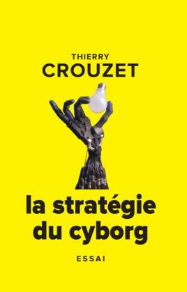 La stratégie du cyborg