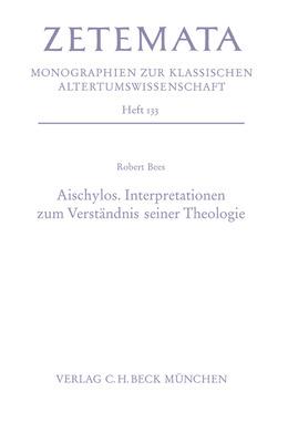 Aischylos. Interpretationen zum Verständnis seiner Theologie