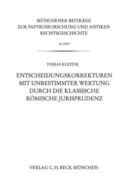 Entscheidungskorrekturen mit unbestimmter Wertung durch die klassische römische Jurisprudenz