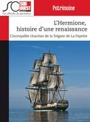 L'Hermione, histoire d'une renaissance