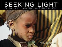 Seeking Light: Portraits of Humanitarian Action in War