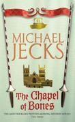 The Chapel of Bones: (Knights Templar 18)
