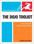 The Dojo Toolkit: Visual QuickStart Guide