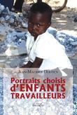 Portraits choisis d'enfants travailleurs