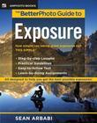The BetterPhoto Guide to Exposure