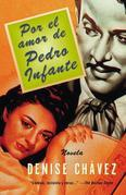 Por el amor de Pedro Infante: Una novella