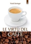 Le incredibili virtù del caffè