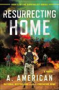 Resurrecting Home: A Novel