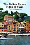 The Italian Riviera - Milan to Turin