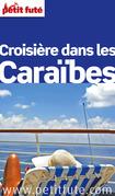 Croisière Caraïbes 2015 Petit Futé (avec cartes, photos + avis des lecteurs)