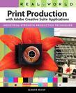 Real World Print Production with Adobe Creative Suite Applications