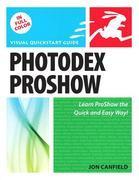 Photodex ProShow: Visual QuickStart Guide