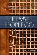 Let My People Go: A True Account of Present-Day Terrorism in Sudan