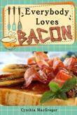 Everybody Loves Bacon