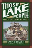 Those Lake People: Stories of Cowichan Lake