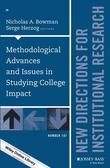 Methodological Advances and Issues in Studying College Impact: New Directions for Institutional Research, Number 161