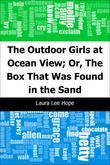 Laura Lee Hope - The Outdoor Girls at Ocean View; Or, The Box That Was Found in the Sand