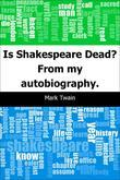 Is Shakespeare Dead?: From my autobiography.
