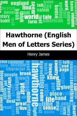 Hawthorne: (English Men of Letters Series)
