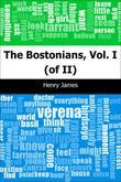 The Bostonians, Vol. I (of II)