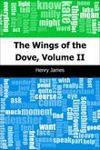 The Wings of the Dove, Volume II