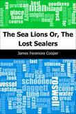 The Sea Lions: Or, The Lost Sealers