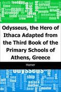 Odysseus, the Hero of Ithaca: Adapted from the Third Book of the Primary Schools of Athens, Greece