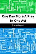 One Day More: A Play In One Act