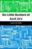 Six Little Bunkers at Aunt Jo's