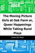 The Moving Picture Girls at Oak Farm: or, Queer Happenings While Taking Rural Plays