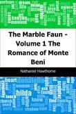 The Marble Faun - Volume 1: The Romance of Monte Beni