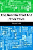 The Guerilla Chief: And other Tales