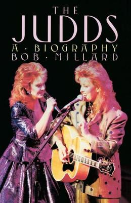 The Judds: A Biography