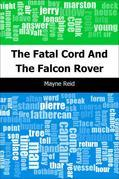 The Fatal Cord: And The Falcon Rover