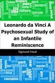 Leonardo da Vinci: A Psychosexual Study of an Infantile Reminiscence