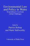 Environmental Law and Policy in Wales: Responding to Local and Global Challenges