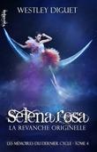 Selena Rosa - La Revanche Originelle