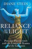 Reliance on the Light: Psychic Protection with the Lords of Karma and the Goddess