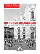 Un nuovo umanesimo per Milano e le terre ambrosiane