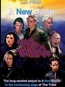 The Tribe: A New Dawn