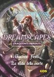 La sfida della morte- Dreamscapes - I racconti perduti- Volume 18
